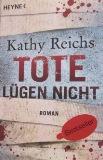 Kathy Reichs Tote luegen nicht
