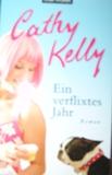 Cathy Kelly - Ein verflixtes Jahr