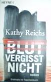 Kathy Reichs - Blut vergisst nicht
