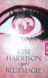 Kim Harrison - Blutmagie